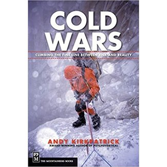 Mountaineers Books Cold Wars: Climbing the Fine Line between Risk and Reality