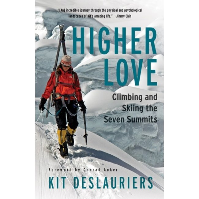 Mountaineers Books Higher Love: Climbing and Skiing the Seven Summits