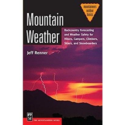 Mountaineers Books Mountain Weather: Backcountry Forecasting for Hikers, Campers, Climbers, Skiers, Snowboarders