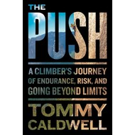 The Push: Tommy Caldwell  -  Hardcover