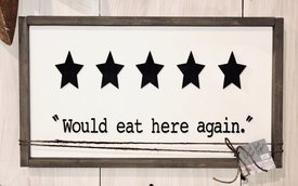 "Would Eat Here Again Pebble Tree Sign 11.5"" High x 20"" Wide"