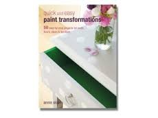 Chalk Paint by Annie Sloan Annie Sloan Quick and Easy Paint Transformations Book