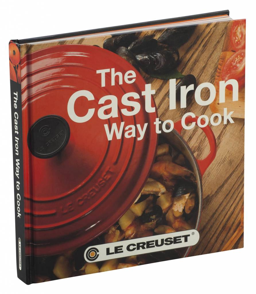 Le Creuset The Cast Iron Way to Cook