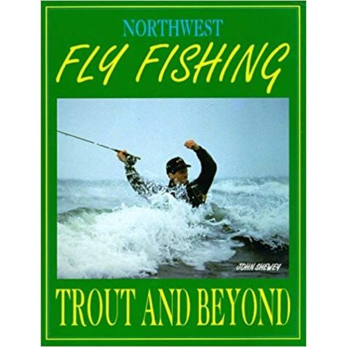 Book-Northwest Fly Fishing - Trout and Beyond-Shewey