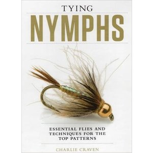 Book-Tying Nymphs: Essential Flies & Tech-Charlie Craven