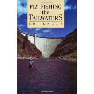 Book-FlyFishing the Tailwaters by Ed Engle