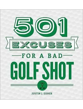 501 Excuses for Bad Golf Shot