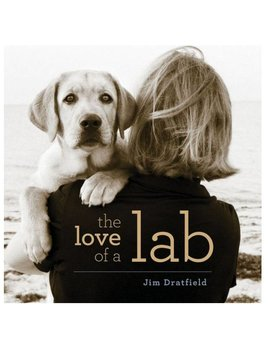 Love of a Lab A Petography Book
