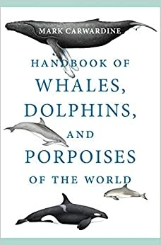 Handbook of Whales, Dolphins, and Porpoises