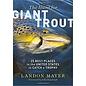 Hunt for Giant Trout - Landon Mayer