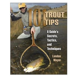 101 Trout Tips & Guides Secrets - Book by Landon Mayer