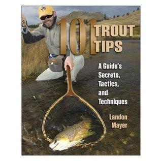 101 Trout Tips & Guides Secrets - Book by Landon Mayer