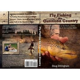 Drifting Drake Publications Fly Fishing the Gunnison Country