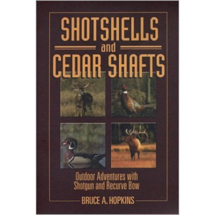 Shotshells & Cedar Shafts