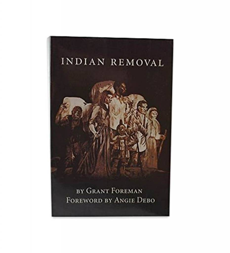 """Indian Removal"" - Paperback – 1974 by Grant Foreman (Author), Angie Debo (Introduction)"