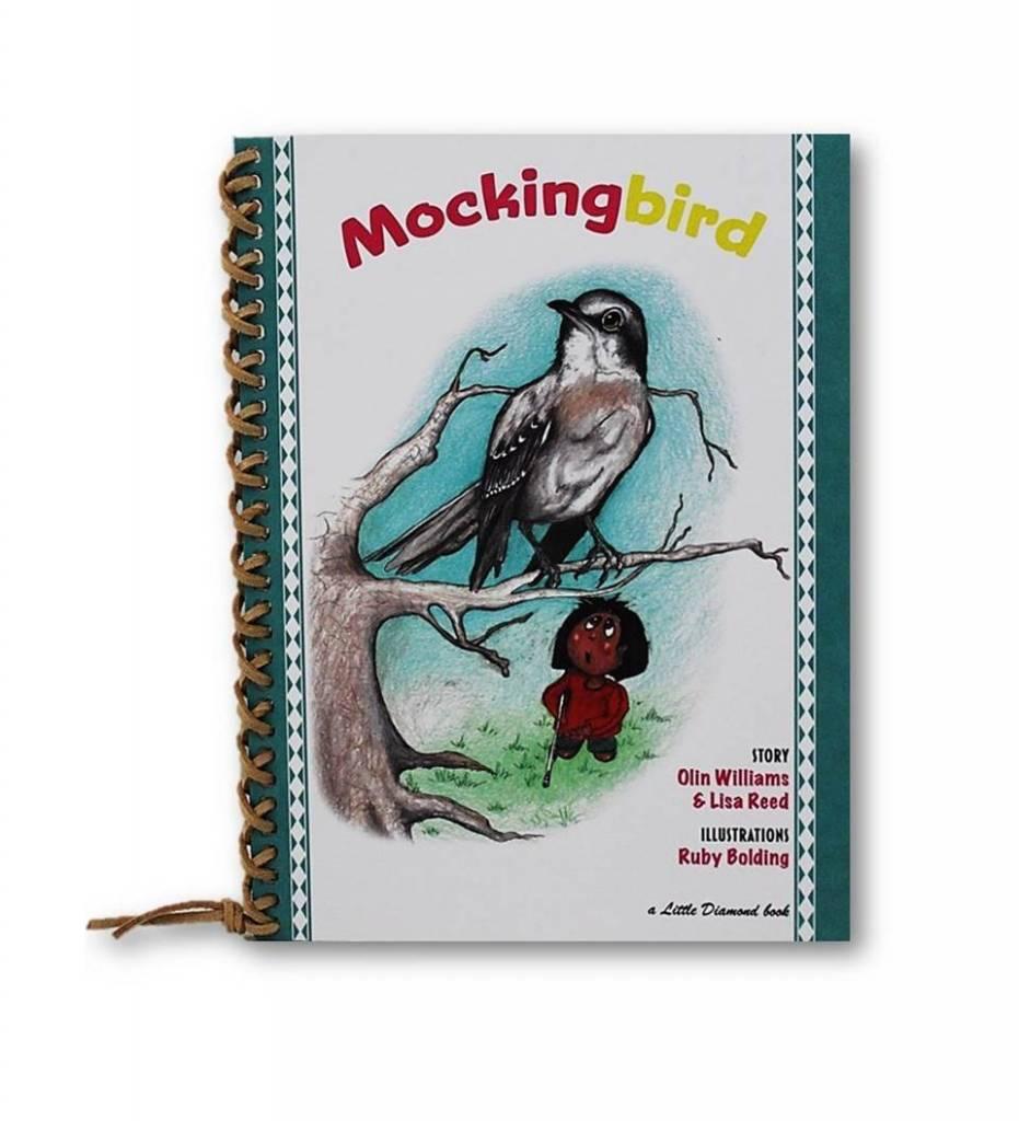 """Mockingbird"" - Hardback – 2012 by Olin Williams & Lisa Reed (Author), Ruby Bolding (Illustrator)"
