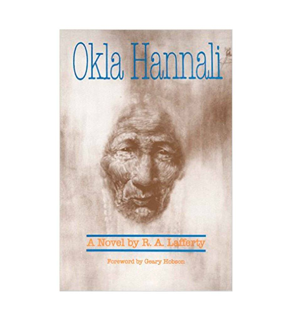 """Okla Hannali"" - Paperback – October 1991 by R. A. Lafferty  (Author), Geary Hobson (Foreword)"