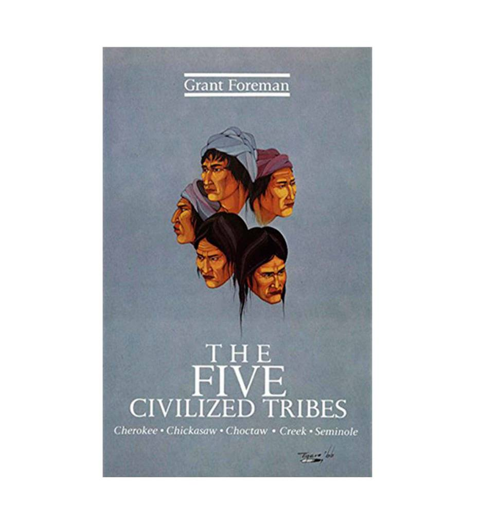 The Five Civilized Tribes: Cherokee, Chickasaw, Choctaw, Creek, Seminole (Civilization of the American Indian) Paperback by Grant Foreman   (Author)