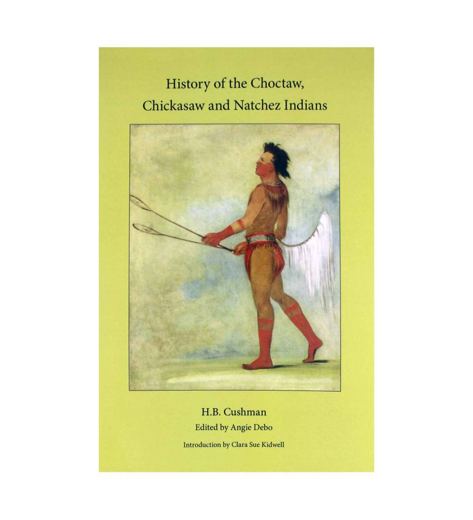 History of the Choctaw, Chickasaw and Natchez Indians Paperback  – March 1999 by H. B. Cushman (Author)