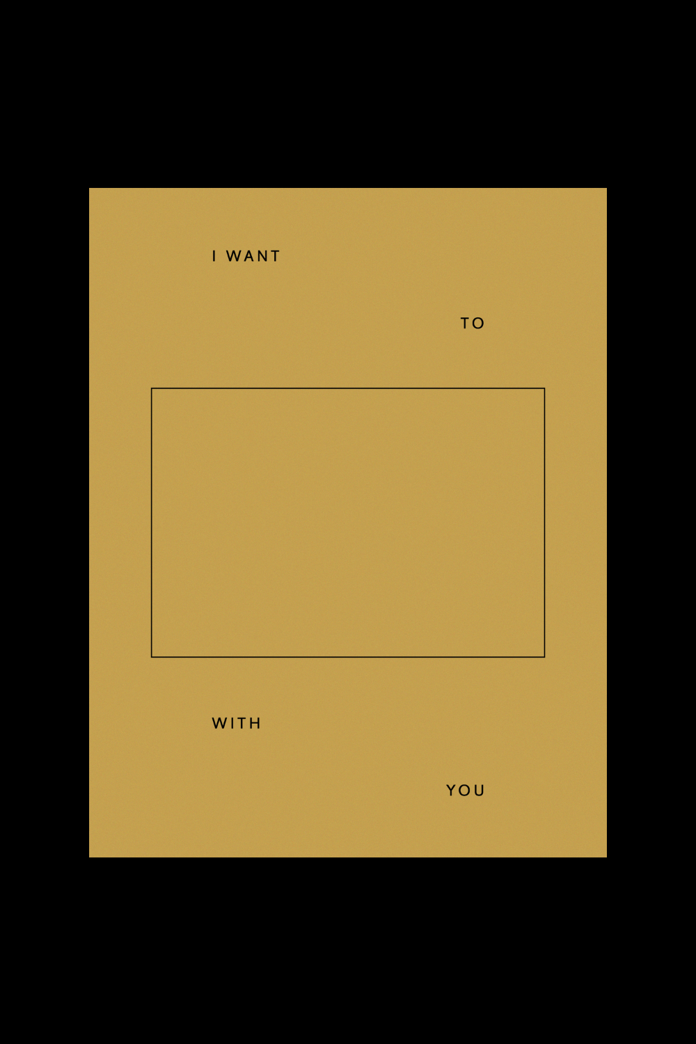Goods Gang I Want To _____ With You Card