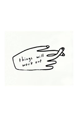People I've Loved Things Will Work Out Print