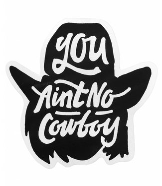 Dale Brisby You Ain't No Cowboy Decal