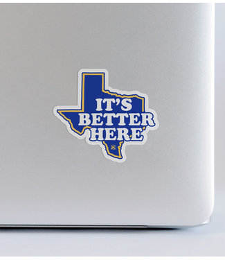 Tumbleweed TexStyles Its Better Here Decal