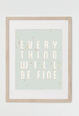 HeyMaca HeyMaca - Everything Will Be Fine Print (8x10)