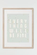 HeyMaca HeyMaca - Print Everything Will Be Fine (8x10)