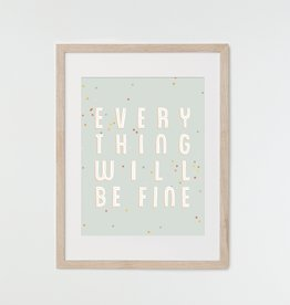 HeyMaca Everything Will Be Fine Print (8x10)