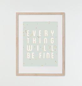 HeyMaca Print Everything Will Be Fine (8x10)