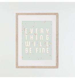 HeyMaca Everything Will Be Fine Print (8x10)