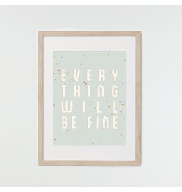 HeyMaca Print Everything Will Be Fine (8x10)