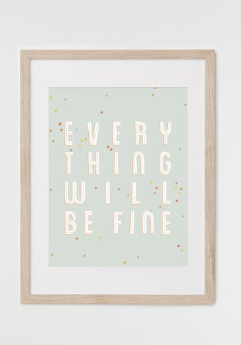 Everything Will Be Fine Print (8x10)