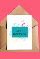 Oui Manon Shit Happens Greeting Card