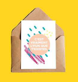Oui Manon C'est vraiment l'fun que t'existes Greeting Card