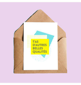 Oui Manon T'as d'autres belles qualités Carte de Souhaits