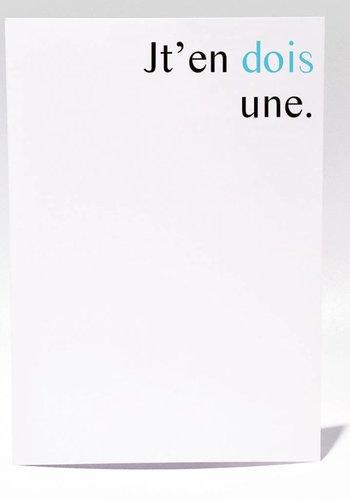 Jt'en Dois Une Greeting Card