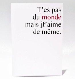 Masimto T'es pas du Monde Greeting Card