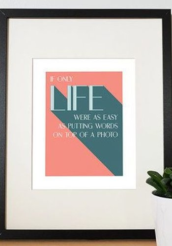 8 x 10 Life as Easy as Words Print