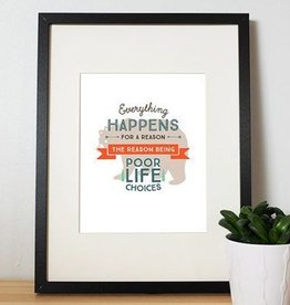 I'll know it when I see it Poor life choices Affiche 8x10