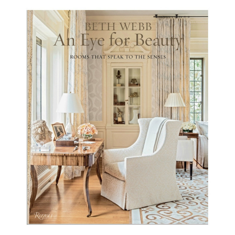 Penguin Random House Rizzoli Book - An Eye for Beauty: Rooms That Speak to the Senses - Beth Webb