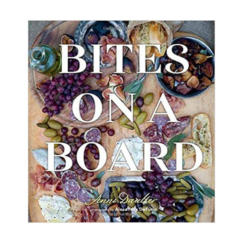 Gibbs Smith Publisher Book - Bites on a  Board - Anni Daulter