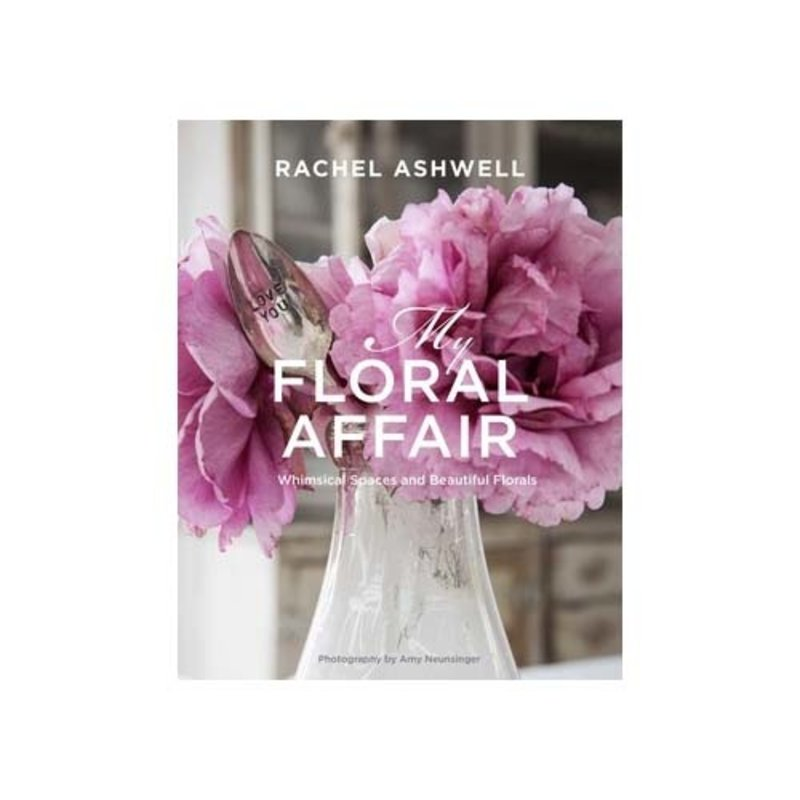 Simon & Schuster Book - Rachel Ashwell: My Floral Affair