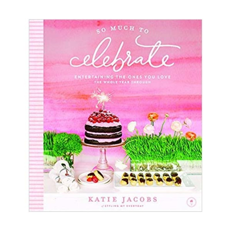 Harper Collins - Thomas Nelson Book - So Much to Celebrate - Katie Jacobs