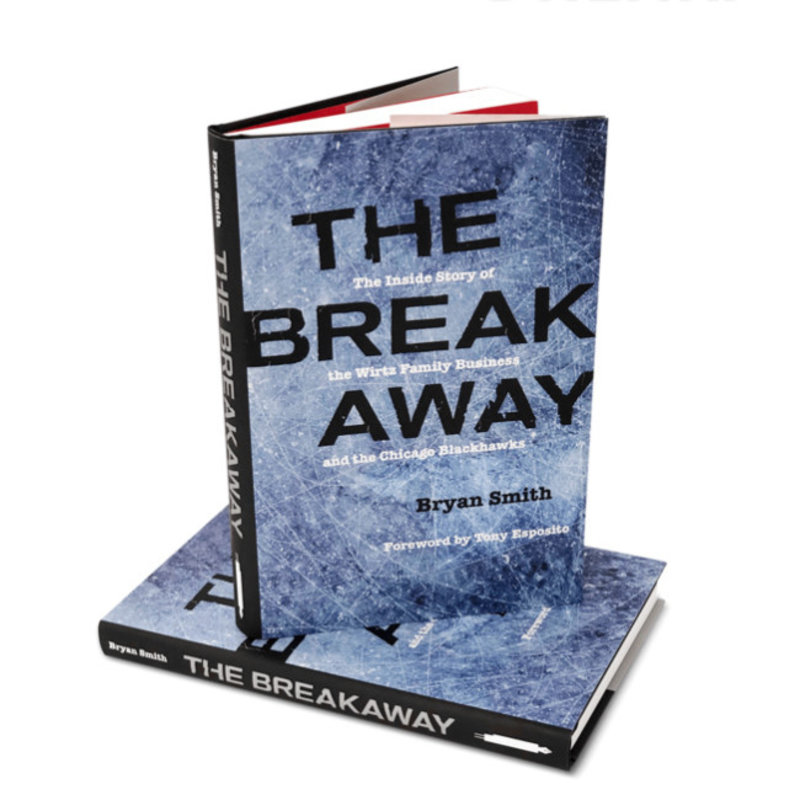 Chicago Blackhawks Foundation Book - The Breakaway - Bryan Smith & Rocky Wirtz