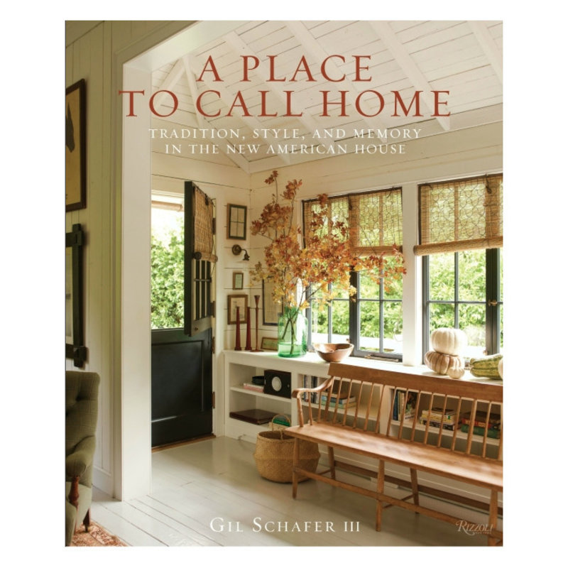 Penguin Random House Rizzoli Book - A Place to Call Home - Gil Schafer III