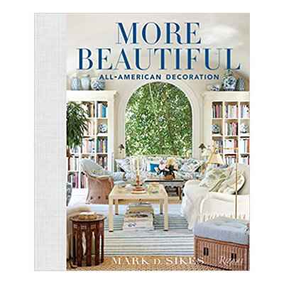 Book - More Beautiful: All-American Decoration - Mark D. Sikes
