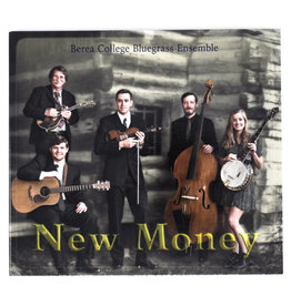 Bluegrass Music Ensemble New Money: Berea College Bluegrass Ensemble