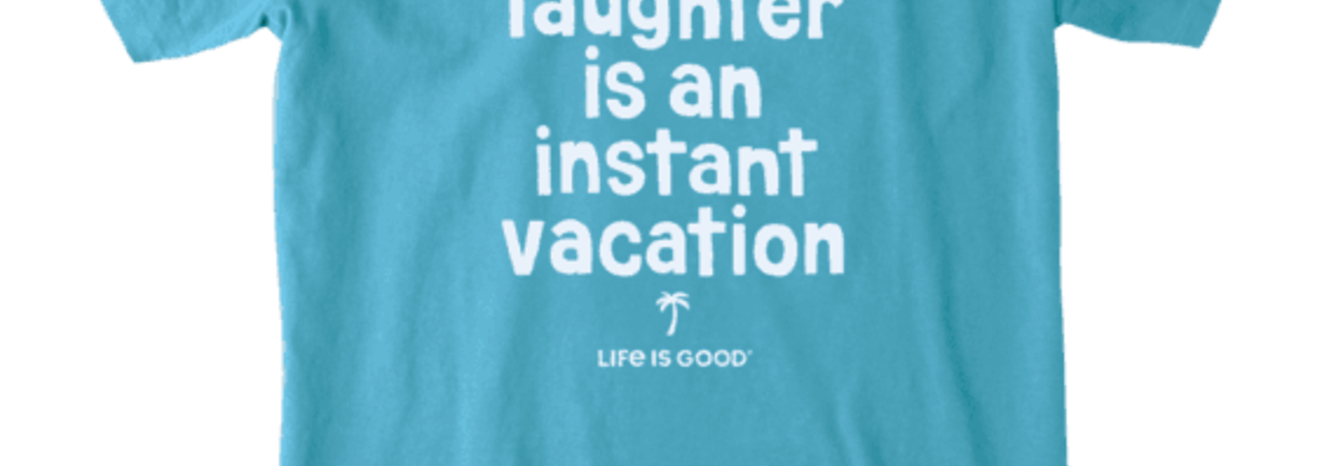 Laughter is an instant vacation T-shirt
